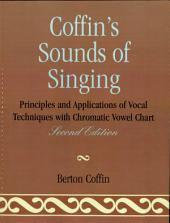 Coffin's Sounds of Singing: Principles and Applications of Vocal Techniques with Chromatic Vowel Chart, Edition 2