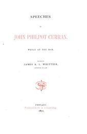 Speeches of John Philpot Curran While at the Bar