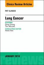 Lung Cancer, An Issue of PET Clinics, E-Book