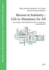 Mission in Solidarity - Life in Fullness: Proceedings of the EMS Mission Moves Symposium Bad Boll 2017
