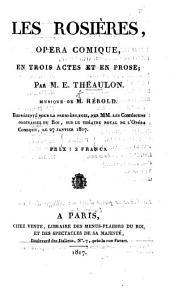 Les Rosières, opéra comique, en trois actes et en prose, etc