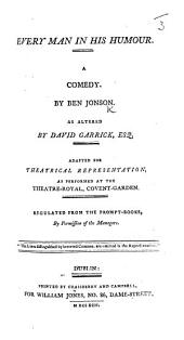 Every Man in his Humour ... As altered by David Garrick, etc