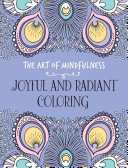 The Art of Mindfulness  Joyful and Radiant Coloring