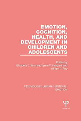 Emotion  Cognition  Health  and Development in Children and Adolescents  PLE  Emotion  PDF