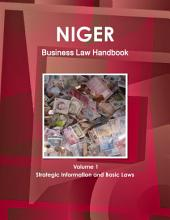 Niger Business Law Handbook: Strategic Information and Laws