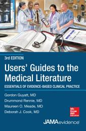 Users' Guides to the Medical Literature: Essentials of Evidence-Based Clinical Practice 3e: Edition 3