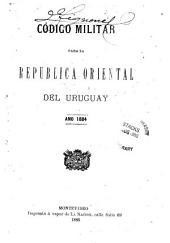 Codigo militar para la Republica Oriental del Uruguay, año 1884