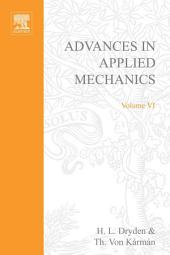 Advances in Applied Mechanics: Volume 6