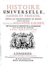 Histoire Universelle, Sacrée Et Profane: Depuis Le Commencement Du Monde Jusqu'A Nos Jours, Volume4