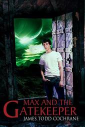 Max and the Gatekeeper FREE: Book 1 Max and the Gatekeeper Series