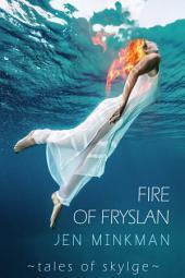 Fire of Fryslan (Tales of Skylge, #3)