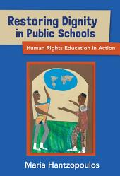 Restoring Dignity in Public Schools: Human Rights Education in Action