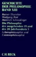 Die Philosophie des ausgehenden 19  und des 20  Jahrhunderts  Lebensphilosophie und Existenzphilosphie PDF