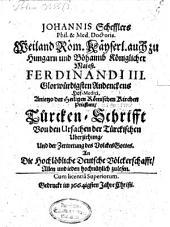 Johannis Schefflers Türcken-Schrifft von den Ursachen der türckischen Uberziehung und der Zertretung des Volckes Gottes: an d. hochlöbliche dt. Völckerschafft ...