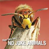 How they live... No joke animals: Learn All There Is to Know About These Animals!