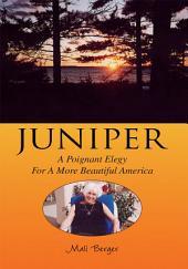 Juniper: A Poignant Elegy For A More Beautiful America