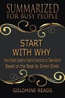 START WITH WHY   Summarized for Busy People PDF