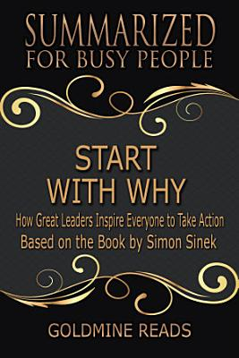 START WITH WHY - Summarized for Busy People