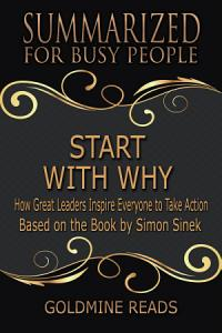 START WITH WHY   Summarized for Busy People Book