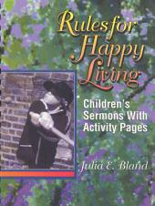 Rules for Happy Living: Children's Sermons and Activity Pages