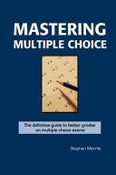 Mastering Multiple Choice