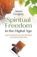Spiritual Freedom in the Digital Age