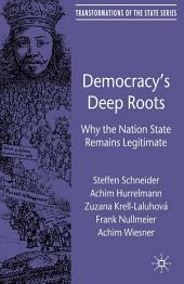 Democracy's Deep Roots: Why the Nation State Remains Legitimate