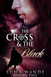 The Cross and the Black-Episode II: A Gay Vampire Tale of Renaissance France