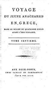 Voyage du jeune Anacharsis en Grèce, dans le milieu du quatrième siècle avant l'ère vulgaire: Volume7