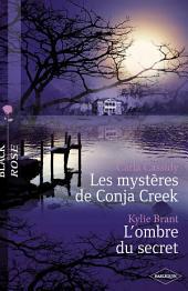 Les mystères de Conja Creek - L'ombre du secret (Harlequin Black Rose)