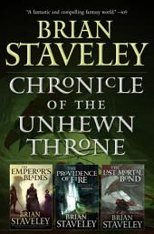 Chronicle of the Unhewn Throne: (The Emperor's Blades, The Providence of Fire, The Last Mortal Bond)