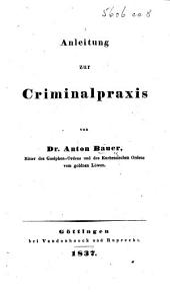 Anleitung zur Criminalpraxis