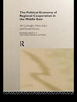 The Political Economy of Regional Cooperation in the Middle East PDF
