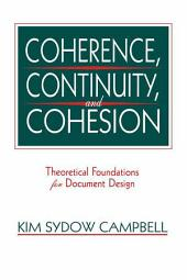 Coherence, Continuity, and Cohesion: Theoretical Foundations for Document Design