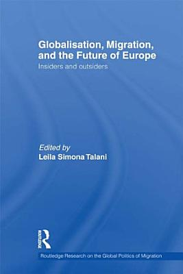 Globalisation  Migration  and the Future of Europe PDF