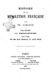 Histoire de la révolution française par Th. Carlyle: La constitution, Volume2