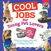 Cool Jobs for Young Pet Lovers: Ways to Make Money Caring for Pets