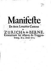 Manifesto de deux louables Cantons de Zurich&de Berne concernant les affaires du Toggenbourg, le 13 Avril 1712