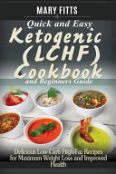 Quick   Easy Ketogenic  Lchf  Cooking with Beginners Guide
