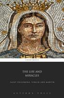 The Life and Miracles  Saint Philomena  Virgin and Martyr PDF