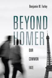 Beyond Homer: Our Common Fate