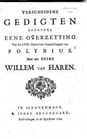 """Verscheidene gedigten benevens eene overzetting van het LVIII. capittel der Gezandschappen van Polybius. [Followed by """"Lof der vrede"""" with """"Aan de Groot-Brittannische natie"""", """"Gedicht op den moord gepleegd aan de Chineesen te Batavia den IX Octob: anno 1740"""", with """"Aan de Koninginne van Hongaryen"""", """"Aan zyne Groot-Brittannische Majesteit"""" and """"Twee lierzangen"""".]"""
