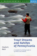 Trout Streams and Hatches of Pennsylvania