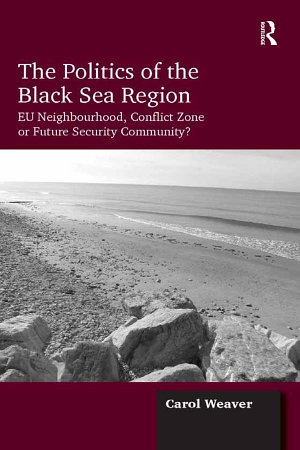 The Politics of the Black Sea Region PDF