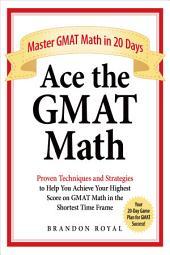 Ace the GMAT Math: Master GMAT Math in 20 Days