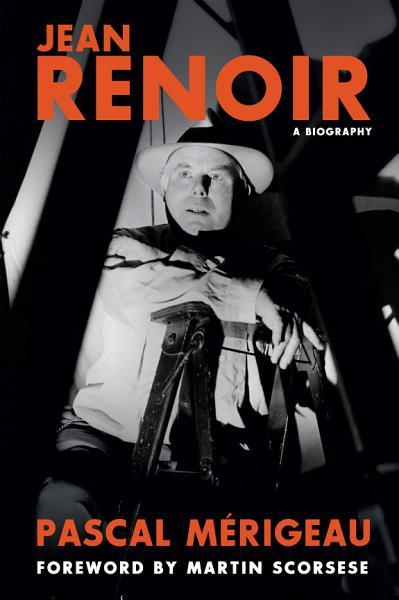 Download Jean Renoir  A Biography Book