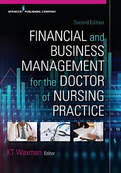 Financial and Business Management for the Doctor of Nursing Practice  Second Edition PDF