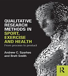 Qualitative Research Methods In Sport Exercise And Health Book PDF