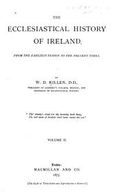 The Ecclesiastical History of Ireland: From the Earliest Period to the Present Times, Volume 2
