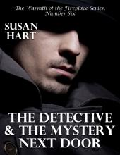 The Detective and the Mystery Next Door – the Warmth of the Fireplace Series, Number Six